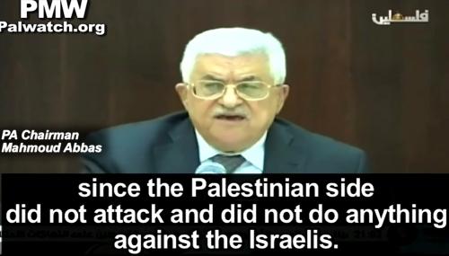 """""""...giacché la parte palestinese non ha attaccato e non ha fatto niente contro gli israeliani"""". Abu Mazen il 6 ottobre, pochi giorni dopo che terroristi palestinesi avevano assassinato a sangue freddo quattro civili israeliani"""
