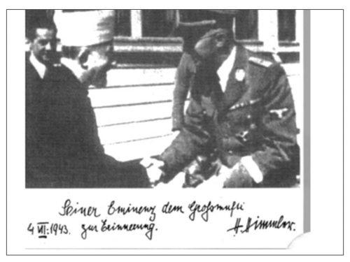 Il mufti Haj Amin al-Husseini in contra il capo delle SS Heinrich Himmler. La dedica dice: A Sua Eminenza il Gran Mufti come ricordo; 4 VII 1943; Firmato: H.Himmler.